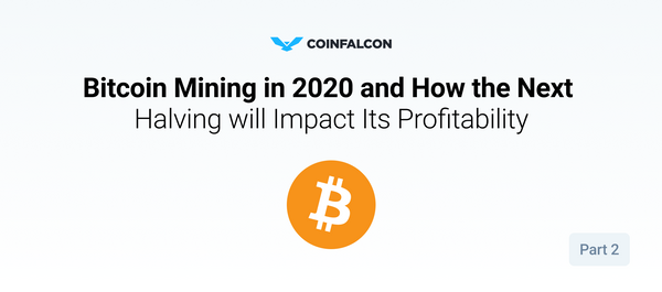Bitcoin Mining Profitability in 2020 and How the Next Halving will Impact Its Price (Part 2)