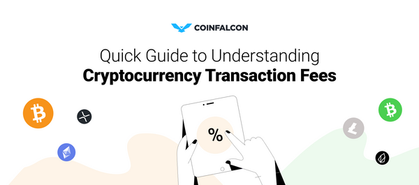 Quick Guide to Understanding Cryptocurrency Transaction Fees