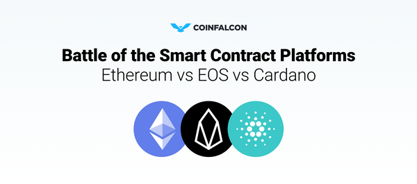 Battle of the Smart Contract Platforms - Ethereum vs EOS vs Cardano